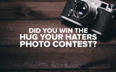 Did You Win the Hug Your Haters Photo Contest?