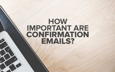 How Important Are Confirmation Emails?