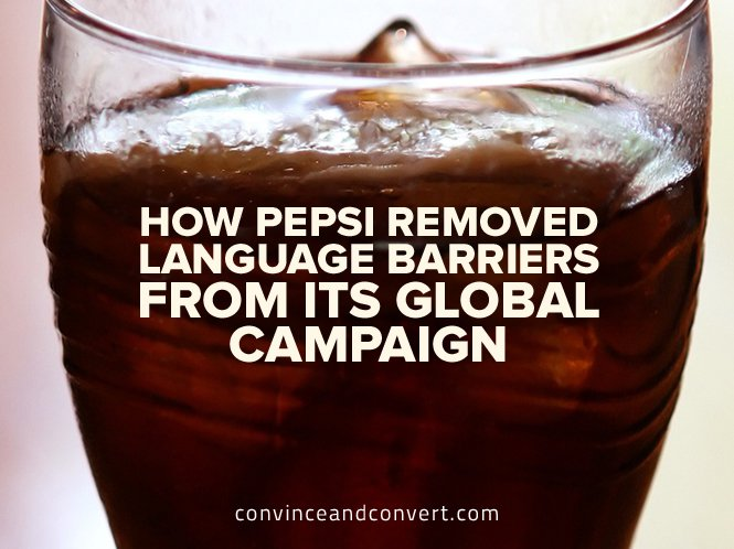 How Pepsi Removed Language Barriers From Its Global Campaign
